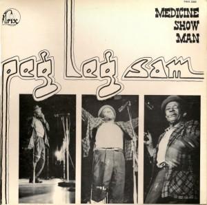 "Peg Leg Sam: ""Medicine Show Man"" LP"